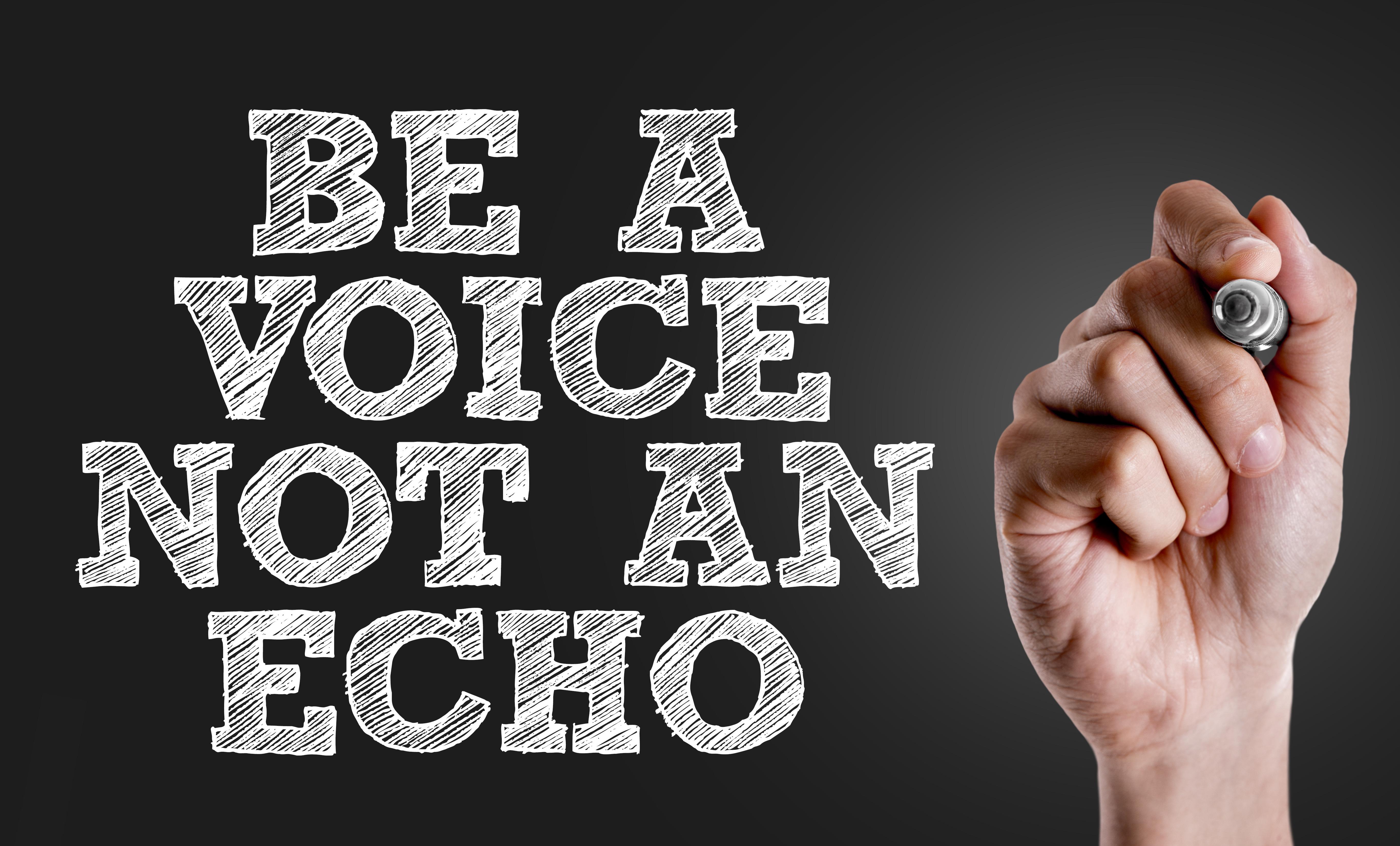 soyez une voix, pas un écho